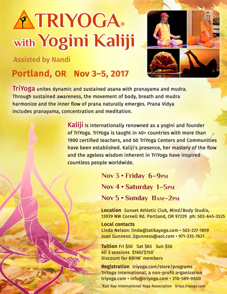 TriYoga with Yogini Kaliji, Portland Oregon, November 3-5, 2017